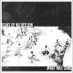 Point of no return - What was done